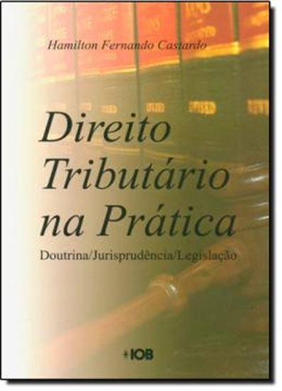Picture of DIREITO TRIBUTARIO NA PRATICA