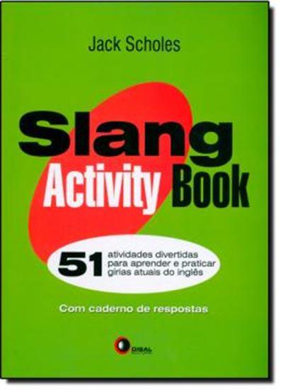 Picture of SLANG ACTIVITY BOOK - 51 ATIVIDADES DIVERTIDAS PARA APRENDER E PRATICAR GIRIAS ATUAIS DO INGLES - COM CADERNO DE RESPOSTAS