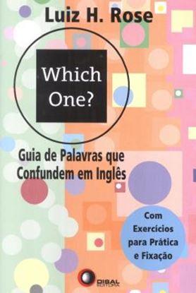 Imagem de WHICH ONE? GUIA DE PALAVRAS QUE CONFUNDEM EM INGLES - COM EXERCICIOS PARA PRATICA E FIXACAO