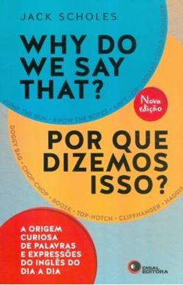 Imagem de WHY DO WE SAY THAT? - POR QUE DIZEMOS ISSO?