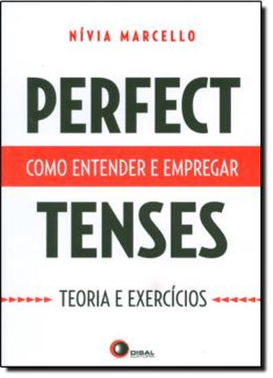 Picture of PERFECT TENSES - COMO ENTENDER E EMPREGAR