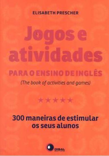 Picture of JOGOS E ATIVIDADES PARA O ENSINO DE INGLES - 300 MANEIRAS DE ESTIMULAR OS SEUS ALUNOS