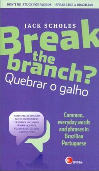 Picture of BREAK THE BRANCH? QUEBRAR O GALHO