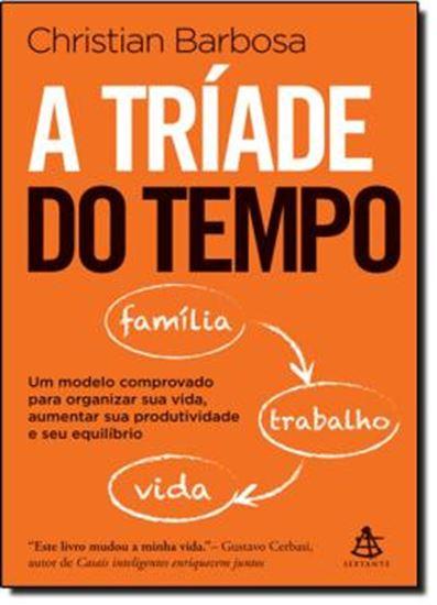 Picture of A TRIADE DO TEMPO - UM MODELO COMPROVADO PARA ORGANIZAR SUA VIDA, AUMENTAR SUA PRODUTIVIDADE E SEU EQUILIBRIO