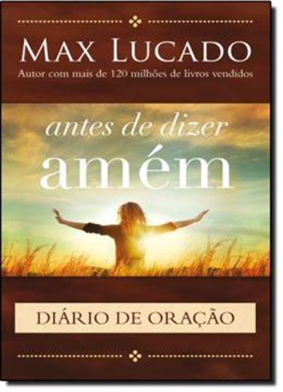 Picture of ANTES DE DIZER AMEM - DIARIO DE ORACAO