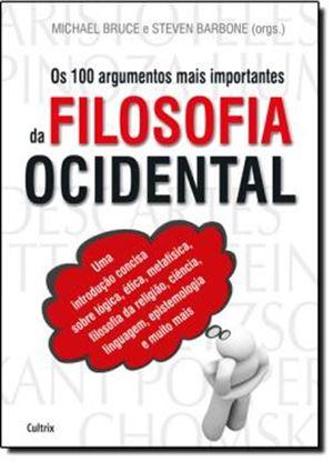Imagem de 100 ARGUMENTOS MAIS IMPORTANTES DA FILOSOFIA OCIDENTAL, OS