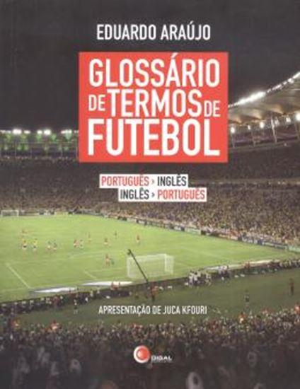 Picture of GLOSSARIO DE TERMOS DE FUTEBOL - PORTUGUES/INGLES - INGLES/PORTUGUES