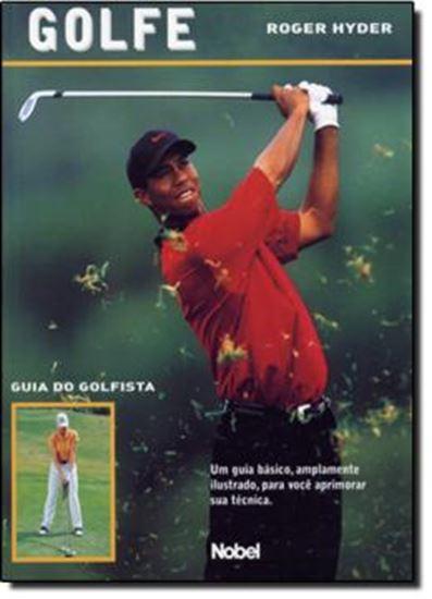 Picture of GOLFE - GUIA DO GOLFISTA - UM GUIA BASICO, AMPLAMENTE ILUSTRADO , PARA VOCE  APRIMORAR SUA TECNICA.