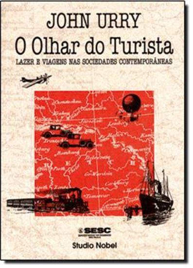 Picture of OLHAR DO TURISTA, O - LAZER E VIAGENS NAS SOCIEDADES CONTEMPORANEAS