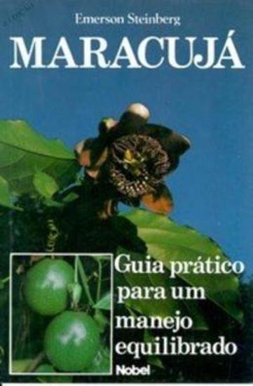 Picture of MARACUJA - GUIA PRATICO PARA UM MANEJO EQUILIBRADO