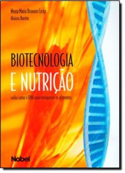 Picture of BIOTECNOLOGIA E NUTRICAO - SAIBA COMO O DNA PODE ENRIQUECER OS ALIMENTOS