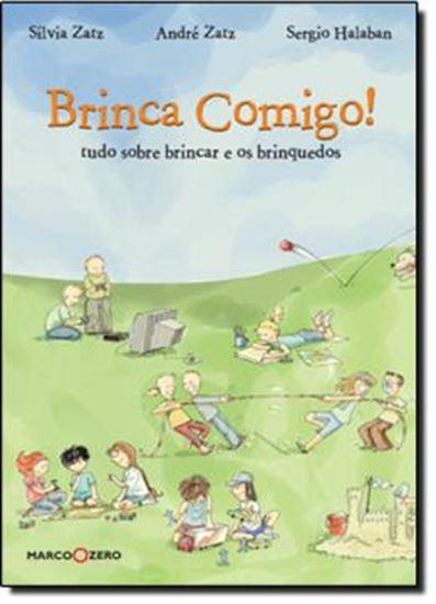 Picture of BRINCA COMIGO! TUDO SOBRE BRINCAR E OS BRINQUEDOS