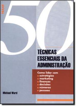 Imagem de 50 TECNICAS ESSENCIAIS DA ADMINISTRACAO