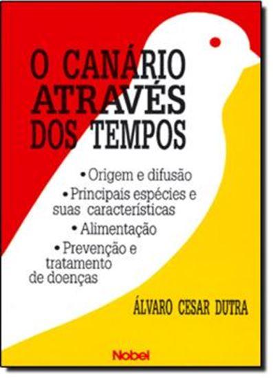 Picture of CANARIO ATRAVES DOS TEMPOS, O
