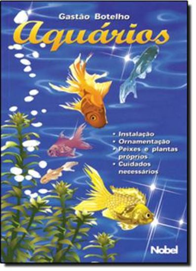 Picture of AQUARIOS: INSTALACAO, ORNAMENTACAO, PEIXES