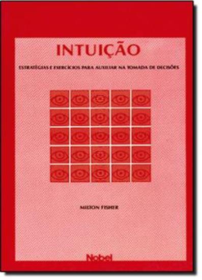 Picture of INTUICAO: ESTRATEGIAS E EXERCICIOS P/ TOMADA DE DECISOES