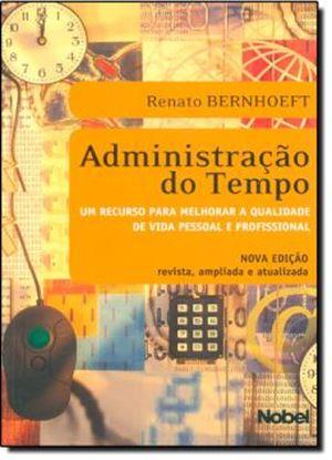 Imagem de ADMINISTRACAO DO TEMPO: UM RECURSO PARA MELHORAR A QUALIDADE DE VIDA PESSOAL E PROFISSIONAL