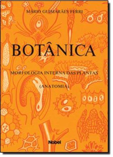 Picture of BOTANICA: MORFOLOGIA INTERNA DAS PLANTAS