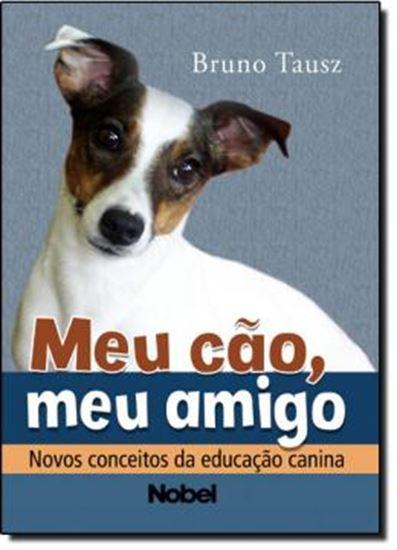 Picture of MEU CAO, MEU AMIGO: NOVOS CONCEITOS DA EDUCACAO CANINA