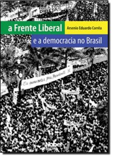 Picture of FRENTE LIBERAL E A DEMOCRACIA NO BRASIL, A
