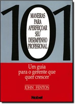 Imagem de 101 MANEIRAS PARA APERFEICOAR SEU DESEMPENHO PROFISSIONAL