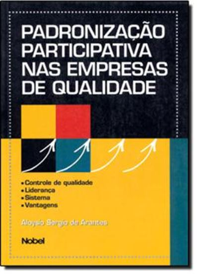 Picture of PADRONIZACAO PARTICIPATIVA NAS EMPRESAS DE QUALIDADE