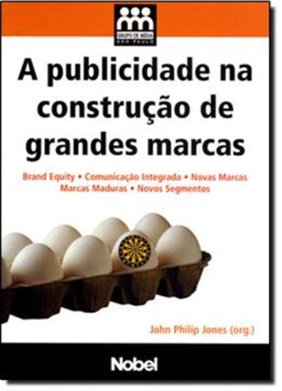 Picture of PUBLICIDADE NA CONSTRUCAO DE GRANDES MARCAS, A   GRUPO DE MIDIA