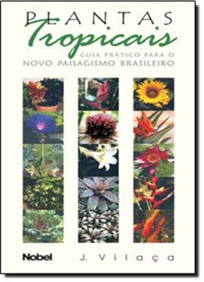 Picture of PLANTAS TROPICAIS: GUIA PRATICO PARA O NOVO PAISAGISMO