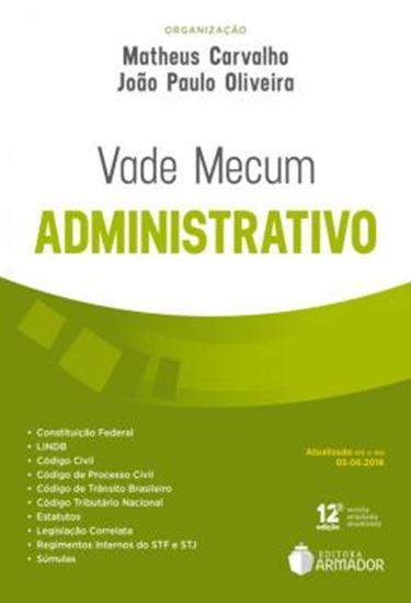 Picture of VADE MECUM ADMINISTRATIVO - ATUALIZADO ATE O DIA 05.06.2018 - 12ª ED