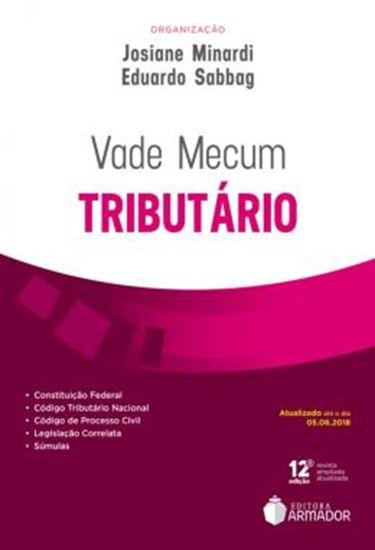 Picture of VADE MECUM TRIBUTARIO - ATUALIZADO ATE O DIA 05.06.2018 - 12ª ED