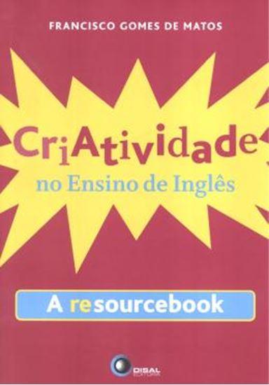Picture of CRIATIVIDADE NO ENSINO DE INGLES - A RESOURCEBOOK
