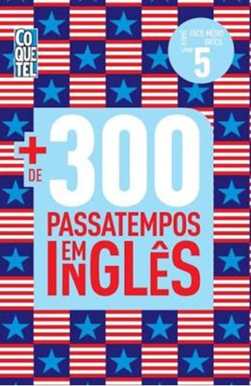 Picture of MAIS DE 300 PASSATEMPOS EM INGLES - NIVEL FACIL, MEDIO E DIFICIL - VOL. 5