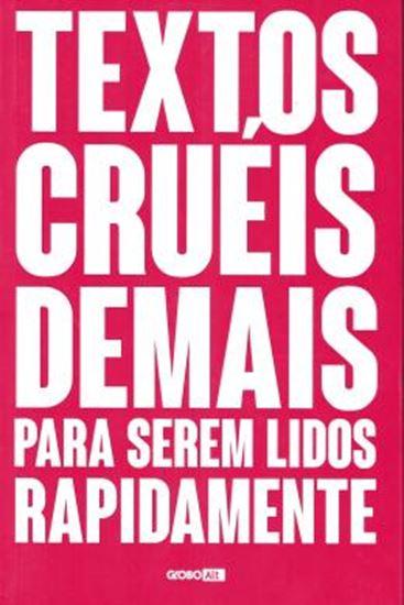 Picture of TEXTOS CRUEIS DEMAIS PARA SEREM LIDOS RAPIDAMENTE