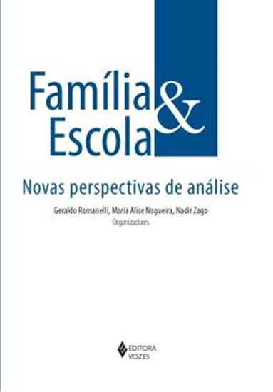 Picture of FAMILIA E ESCOLA- NOVAS PERSPECTIVAS DE ANALISE