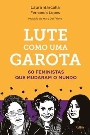 Picture of LUTE COMO UMA GAROTA - 60 FEMINISTAS QUE MUDARAM O MUNDO