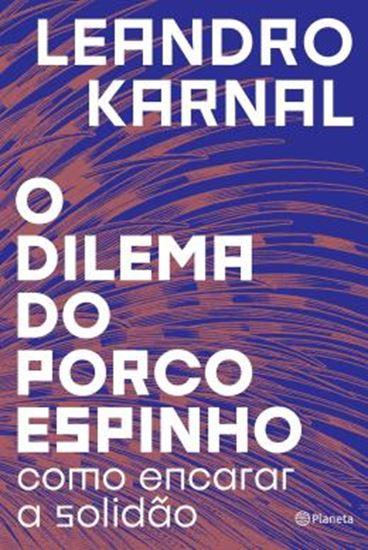 Picture of DILEMA DO PORCO-ESPINHO, O - COMO ENCARAR A SOLIDAO