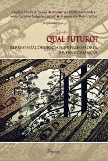 Picture of QUAL FUTURO? - REPRESENTACOES SOCIAIS DE PROFESSORES, JOVENS E CRIANCA
