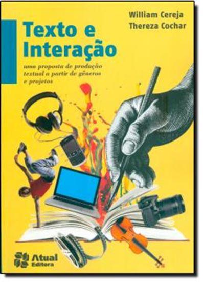 Picture of TEXTO E INTERACAO - UMA PROPOSTA DE PRODUCAO TEXTUAL A PARTIR DE GENEROS E PROJETOS - 4ª ED
