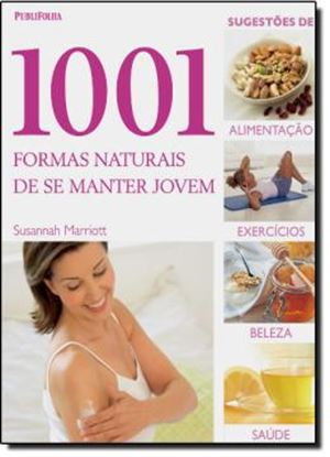 Imagem de 1001 FORMAS NATURAIS DE SE MANTER JOVEM