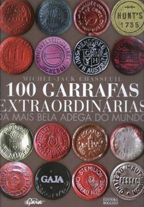 Imagem de 100 GARRAFAS EXTRAORDINARIAS DA MAIS BELA ADEGA DO MUNDO