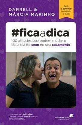 Imagem de #FICA A DICA - 100 ATITUDES QUE PODEM MUDAR O DIA A DIA DO SEXO NO SEU CASAMENTO
