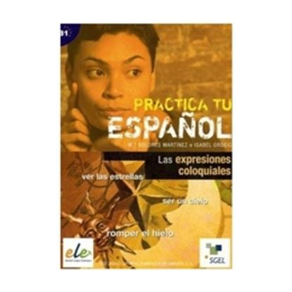 Imagem de  PRACTICA TU ESPANOL - LAS EXPRESIONES COLOQUIALES