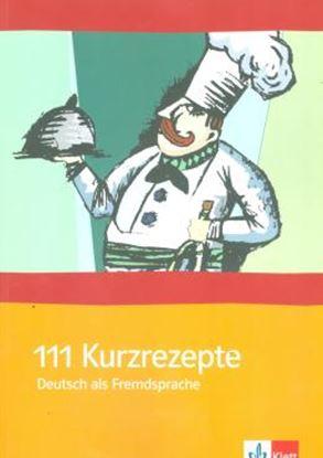 Imagem de 111 KURZREZEPTE DEUTSCH ALS FREMDSPRACHE