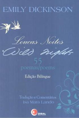 Imagem de LOUCAS NOITES / WILD NIGHTS - 55 POEMAS / POEMS - EDICAO BILINGUE