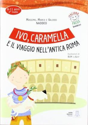 Imagem de IVO, CARAMELLA E IL VIAGGIO NELL´ANTICA ROMA - LIBRO + AUDIO ONLINE