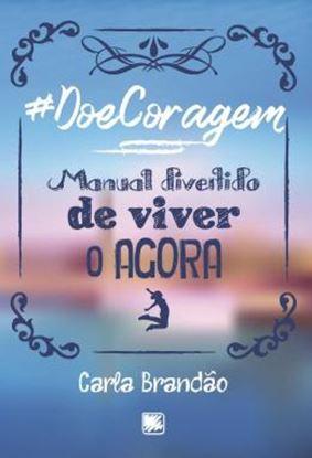 Imagem de #DOECORAGEM - MANUAL DIVERTIDO DE VIVER O AGORA