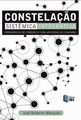 Imagem de CONSTELACAO SISTEMICA INTEGRATIVA - FERRAMENTA DE CONEXAO E CURA APLICADAS AO COACHING