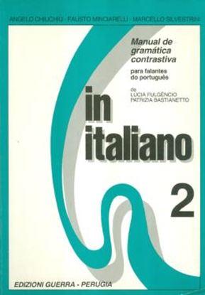 Imagem de IN ITALIANO 2 - MANUAL DE GRAMATICA CONTRASTIVA PARA FALANTES DO PORTUGUES