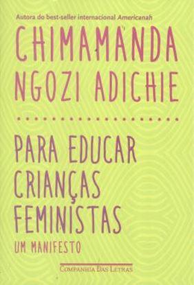 Imagem de PARA EDUCAR CRIANCAS FEMINISTAS - UM MANIFESTO